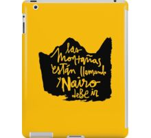 Las Montanas Estan Llamando y Nairo Debe ir / The Mountains Are Calling and Nairo Must Go (Spanish) iPad Case/Skin