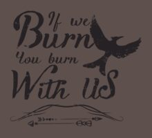 If we burn you burn with us One Piece - Short Sleeve