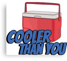 Cooler than you Canvas Print