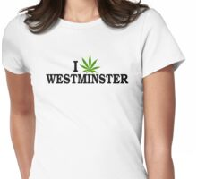 I Marijuana Love Westminster Colorado Womens Fitted T-Shirt