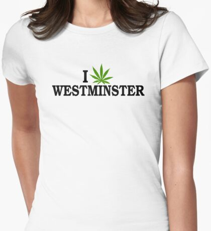 I Marijuana Love Westminster Colorado Womens Fitted T-Shirt