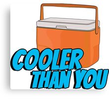 Cooler than you - 2 Canvas Print