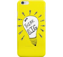 Think Big!  iPhone Case/Skin