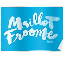 Maillot Froome : Sky Blue Poster