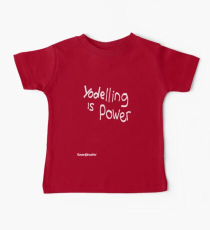Yodeling is Power Baby Tee