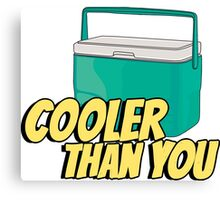Cooler than you - 4 Canvas Print