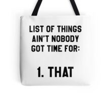 Ain't Nobody Got Time for That! Funny/Hipster Meme Tote Bag