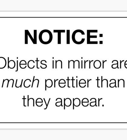 """Notice: Objects in Mirror"" Sticker - Pretty/Trendy/Hipster Meme Sticker"