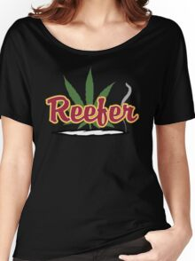 Reefer Marijuana Cannabis Weed Women's Relaxed Fit T-Shirt
