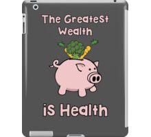 The Greatest Wealth iPad Case/Skin
