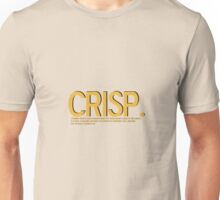Crisp. Unisex T-Shirt