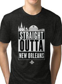 Straight Outta New Orleans Tri-blend T-Shirt