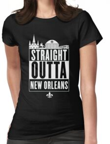 Straight Outta New Orleans Womens Fitted T-Shirt
