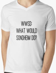 What Would Sondheim Do? Mens V-Neck T-Shirt