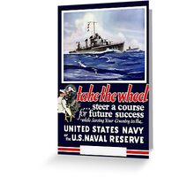 Take The Wheel -- United States Navy Greeting Card