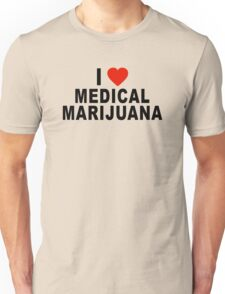 I Love Medical Marijuana Unisex T-Shirt