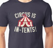 Circus Is In-Tents! Unisex T-Shirt