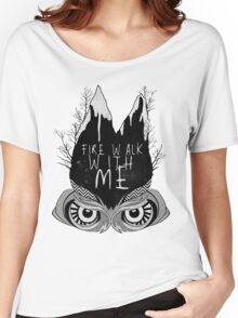 Fire walk with me Women's Relaxed Fit T-Shirt