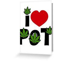 I Love Pot Greeting Card