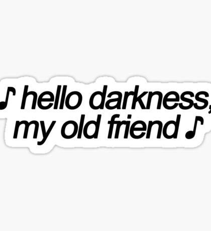 ♪ Hello Darkness My Old Friend ♪  Sticker