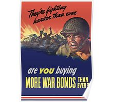 They're Fighting Harder Than Ever, Are You Buying More War Bonds Than Ever? Poster