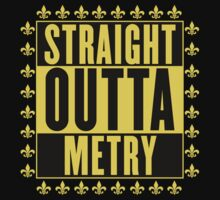 Straight Outta Metry by StudioBlack