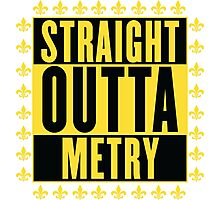 Straight Outta Metry Photographic Print