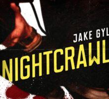 Nightcrawler - use zoom and steady hands Sticker