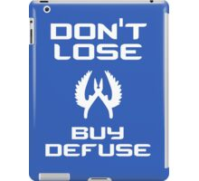 Don't lose, buy defuse iPad Case/Skin