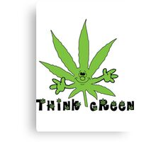 Think Green Marijuana Canvas Print