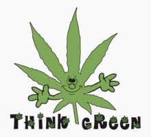 Think Green Marijuana by MarijuanaTshirt