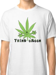 Think Green Marijuana Classic T-Shirt