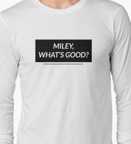What's good? Long Sleeve T-Shirt