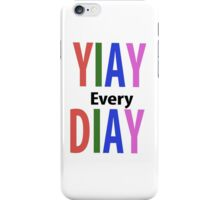 Yiay every diay iPhone Case/Skin