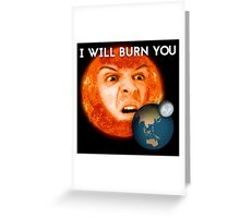 Moriarty - I Will Burn You Greeting Card