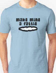 """""""Make Mine A Fattie"""" Weed Unisex T-Shirt"""