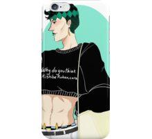 Why do you think I, Kishibe Rohan, care I am a sellable print iPhone Case/Skin