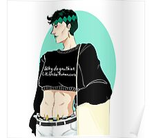 Why do you think I, Kishibe Rohan, care I am a sellable print Poster