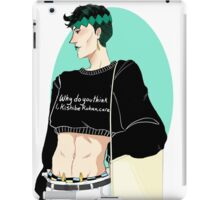 Why do you think I, Kishibe Rohan, care I am a sellable print iPad Case/Skin