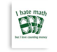 I Hate Math Canvas Print