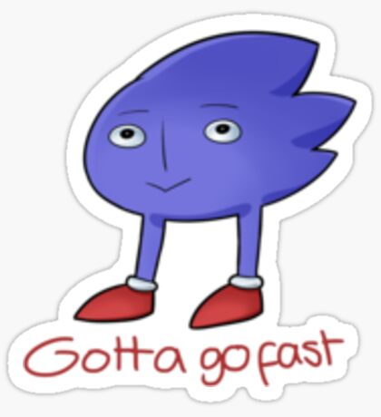 Sanic Gotta Go Fast Sticker