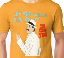If The Scatman Can Do It...So Can You Unisex T-Shirt