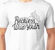 We Are The Wild Youth Unisex T-Shirt