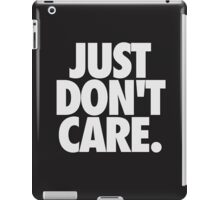 JUST DON'T CARE. - Textured iPad Case/Skin
