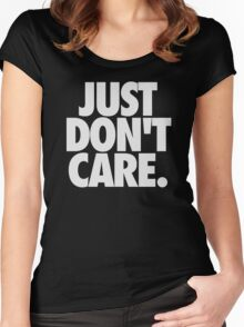 JUST DON'T CARE. - Textured Women's Fitted Scoop T-Shirt