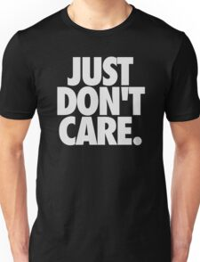 JUST DON'T CARE. - Textured Unisex T-Shirt