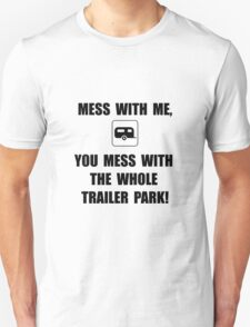 Mess With Trailer T-Shirt