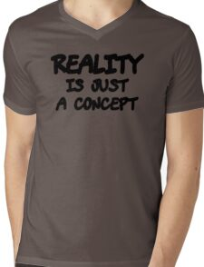 Funny Marijuana Realiy Is Just A Concept Mens V-Neck T-Shirt