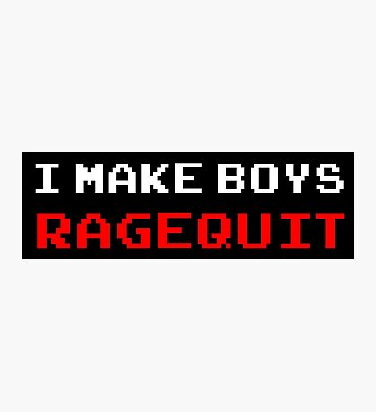 I Make Boys RAGEQUIT Photographic Print