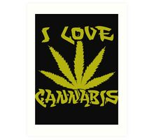 I Love Cannabis Art Print